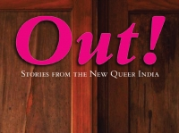 Out! Stories from the New Queer India edited by Minal Hajratwala