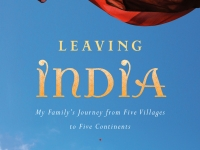 Leaving India: My Family's Journey from Five Villages to Five Continents by Minal Hajratwala